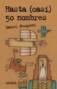 HASTA (CASI) 50 NOMBRES di NESQUENS, DANIEL