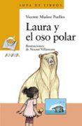 LAURA Y EL OSO POLAR de MUÑOZ PUELLES, VICENTE