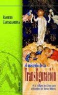 EL MISTERIO DE LA TRANSFIGURACION: O LA IMAGEN DE CRISTO PARA EL HOMBRE DEL TERCER MILENIO di CANTALAMESSA, RANIERO