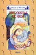 TRES COSITAS DE NADA di RODRIGUEZ ALMODOVAR, ANTONIO