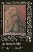 LOS ELIXIRES DEL DIABLO (2ª ED.) di HOFFMANN, E.T.A.