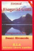 SHRIMAD BHAGAVAD GUITA: DIALOGOS CON LO ETERNO di SIVANANDA, SWAMI