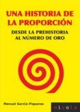 UNA HISTORIA DE LA PROPORCION di GARCIA PIQUERAS, MANUEL