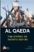 AL QAEDA: VIAJE AL INTERIOR DEL TERRORISMO ISLAMISTA di GUNARATNA, ROHAN