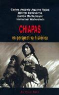 CHIAPAS: EN PERSPECTICA HISTORICA di VV.AA.