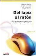 DEL LAPIZ AL RATON: GUIA PRACTICA PARA LA UTILIZACION DE LAS NUEV AS TECNOLOGIAS EN LA ENSEÑANZA di ESPAÑA, FRANCISCO