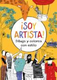 ¡SOY ARTISTA!: DIBUJA Y COLOREA CON ESTILO di VV.AA.