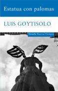 ESTATUA CON PALOMAS (PREMIO NACIONAL NARRATIVA 1993) de GOYTISOLO, LUIS