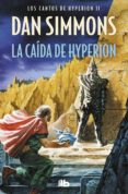 LIBRO 2: LA CAIDA DE HYPERION de SIMMONS, DAN