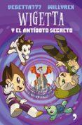 WIGETTA Y EL ANTIDOTO SECRETO de VEGETTA777  WILLYREX
