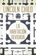 LA HABITACIÓN OLVIDADA (SERIE JEREMY LOGAN 4) di CHILD, LINCOLN