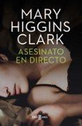 ASESINATO EN DIRECTO di HIGGINS CLARK, MARY