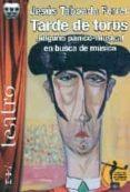 TARDE DE TOROS: JOLGORIO PANICO-MUSICAL EN BUSCA DE MUSICA di TABOADA FERRER, JESUS