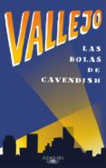 LAS BOLAS DE CAVENDISH di VALLEJO, FERNANDO
