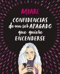 CONFIDENCIAS DE UN SER APAGADO QUE QUIERE ENCENDERSE di MIARE