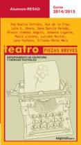 TEATRO. PIEZAS BREVES: CURSO 2014-2015 di VV.AA.