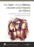 CALMAR LOS ATAQUES DE PÁNICO di STAHL, BOB  MILLSTINE, WENDY