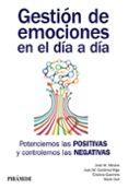 GESTION DE EMOCIONES EN EL DIA A DIA: POTENCIEMOS LAS POSITIVAS Y CONTROLEMOS LAS NEGATIVAS di VV.AA.
