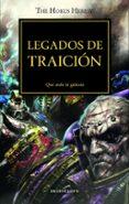 LA HEREJIA DE HORUS 31: LEGADOS DE TRAICION di VV.AA.