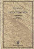 EPISTOLARIO DE LOPE DE VEGA CARPIO (T. I) di LOPE DE VEGA, FELIX