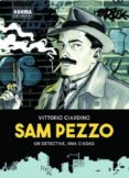 SAM PEZZO: UN DETECTIVE, UNA CIUDAD di GIARDINO, VITTORIO