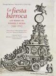 LA FIESTA BARROCA: LOS REINOS DE NAPOLES Y SICILIA (1535-1713) di VV.AA.