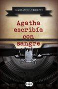 AGATHA ESCRIBÍA CON SANGRE di URRESTI, MARIANO F.