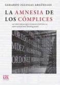 LA AMNESIA DE LOS CÓMPLICES di IGLESIAS ARGUELLES, GERARDO
