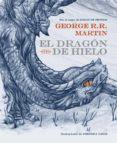 EL DRAGON DE HIELO di MARTIN, GEORGE R.R.