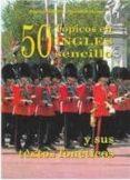 50 TOPICOS EN INGLES SENCILLO Y SUS TEXTOS FONETICOS=50 TOPICS IN EASY ENGLISH WITH PHONETIC TRANSCRIPTION di VV.AA.