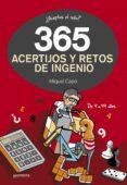 365 ACERTIJOS Y RETOS DE INGENIO de CAPO, MIQUEL