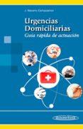 URGENCIAS DOMICILIARIAS: GUIA RAPIDA DE ACTUACION di NAVARRO CAMPOAMOR, JUAN
