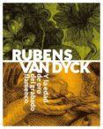 RUBENS VAN DYCK Y LA EDAD DE ORO DEL GRABADO FLAMENCO di VV.AA.
