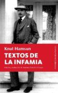 TEXTOS DE LA INFAMIA: ESCRITOS POLEMICOS ENTRE 1932 Y 1945 di HAMSUN, KNUT