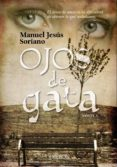 OJOS DE GATA di SORIANO PINZON, MANUEL JESUS