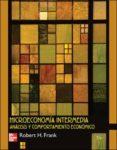 MICROECONOMIA INTERMEDIA (ANALISIS Y COMPORTAMIENTO ECONOMICO) di FRANK, ROBERT