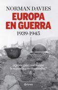 9788408140146 - Davies Norman: Europa En Guerra: ¿quien Gano Realmente La Segunda Guerra Mundial ? - Libro