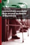CARACTERISTICAS Y NECESIDADES DE LAS PERSONAS EN SITUACION DE DEP ENDENCIA de DIAZ, MARIA EMILIA