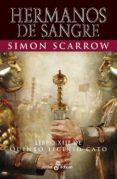 HERMANOS DE SANGRE (LIBRO XIII DE QUINTO LICINIO CATO) di SCARROW, SIMON