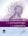 INTRODUCCIÓN A LA PSICOPATOLOGÍA Y LA PSIQUIATRÍA, 8ª ED. di VALLEJO RUILOBA, J.