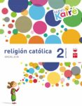 RELIGIÓN NUEVO KAIRÉ 2º EDUCACION PRIMARIA SAVIA ANDALUCIA ED 20 15 di VV.AA.