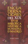 ENCUADERNACIONES DEL XIX EN LA BIBLIOTECA HISTÓRICA MUNICIPAL DE MADRID di CARPALLO BAUTISTA, ANTONIO
