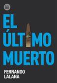 EL ULTIMO MUERTO de LALANA, FERNANDO