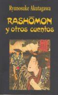 RASHOMON Y OTROS CUENTOS (4ª ED.) di AKUTAGAWA, RYUNOSUKE