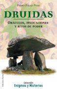 DRUIDAS: ORACULOS, INVOCACIONES Y RITOS DE PODER di PALAO PONS, PEDRO