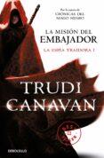LA MISION DEL EMBAJADOR  (LA ESPIA TRAIDORA I) de CANAVAN, TRUDI