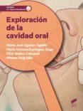 EXPLORACIÓN DE LA CAVIDAD ORAL di VV.AA.