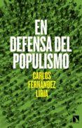 EN DEFENSA DEL POPULISMO di FERNANDEZ LIRIA, CARLOS