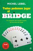 9788491640646 - Lebel Michel: Todos Podemos Jugar Al Bridge - Libro