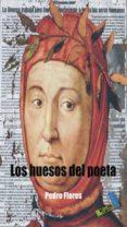LOS HUESOS DEL POETA di FLORES, PEDRO